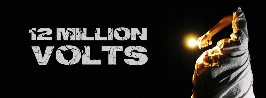 12 Million Volts| Wednesday 21st and Thursday 22nd June